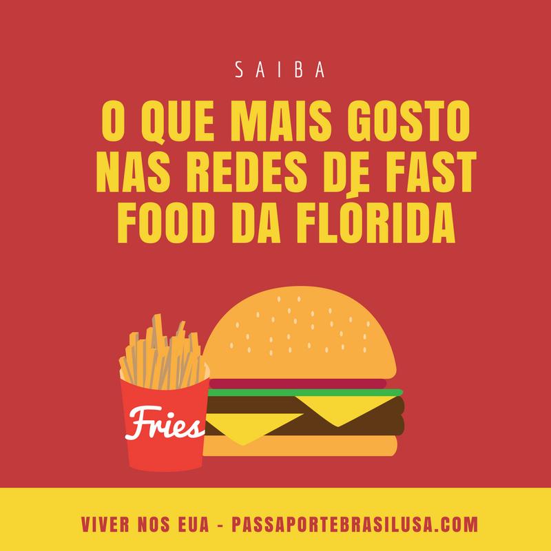 Saiba o que mais gosto das redes de fast food na Flórida - Viver Nos EUA - passaportebrasilusa.com