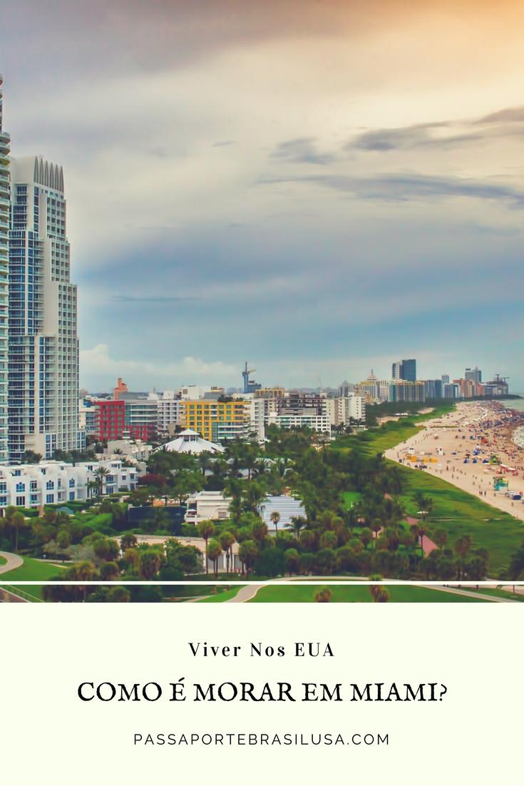 Como é morar em Miami - Viver Nos EUA - passaportebrasilusa.com