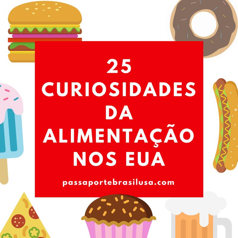 25 curiosidades da alimentacão nos EUA |  Viver nos EUA - passaportebrasilusa.com