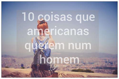 10 coisas americanas buscam num homem
