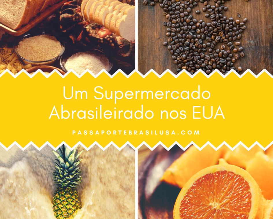 supermercado brasileiro nos EUA